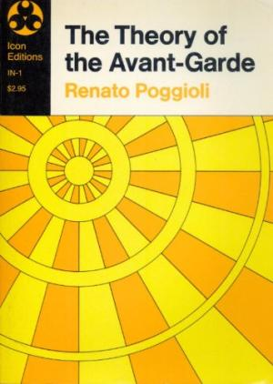 Cover of Poggioli, Theory of the Avant-Garde